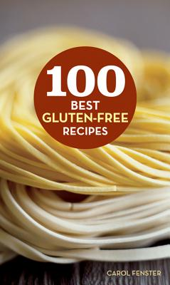 100 Best Gluten-Free Recipes By Fenster, Carol Lee/ Tiampo, Jamie (PHT)