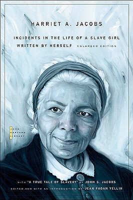 Incidents in the Life of a Slave Girl By Jacobs, Harriet A./ Child, Lydia Maria Francis (EDT)/ Jacobs, John S. (CON)/ Yellin, Jean Fagan (INT)