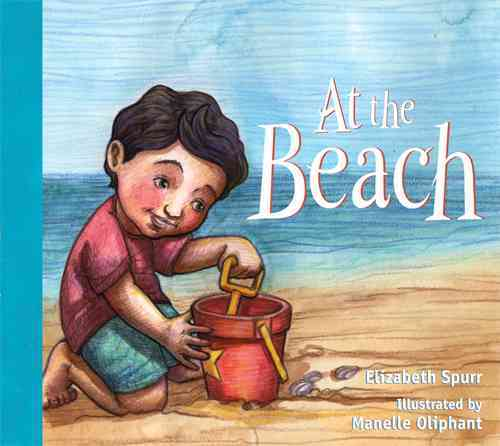 At the Beach By Spurr, Elizabeth/ Oliphant, Manelle (ILT)